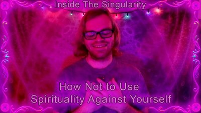 How Not To Use Spirituality Against Yourself