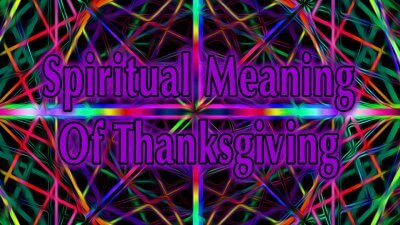 Spiritual Meaning Of Thanksgiving