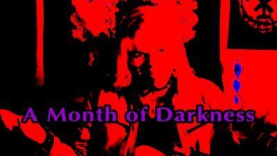 A month of darkness