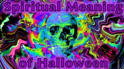 The Spiritual Meaning of Halloween